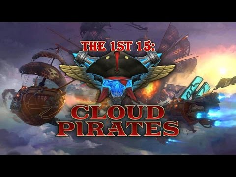 The 1st 15: Cloud Pirates - CONQUERER OF THE SKIES