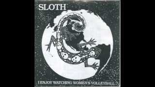 SLOTH -  I Enjoy Watching Women