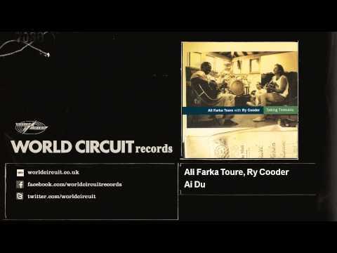 Ali Farka Toure, Ry Cooder - Ai Du