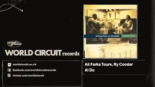 Ali Farka Toure, Ry Cooder - Ai Du YouTube Videos