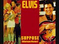 Elvis Presley - Suppose (Alternate Master)