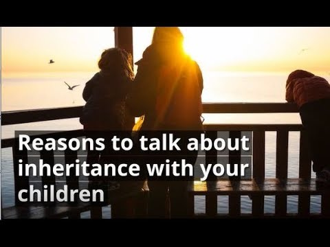 Reasons to talk to family Inheritance