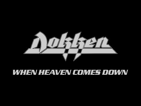Dokken - When Heaven Comes Down (Lyrics) Official Remaster