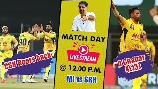 CSK Roars to open their Points Tally | Matchday Live | MI vs SRH | #CSKvsPBKS #MIvsSRH | IPL 2021