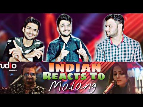 Indian Reaction On MALANG | Sahir Ali Bagga & Aima Baig | Coke Studio Season 11.