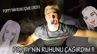 POPPY'NİN RUHUNU ÇAĞIRDIM !! (RUHU İÇİME GİRDİ) !