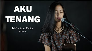Download AKU TENANG ( FOURTWENTY ) - MICHELA THEA COVER