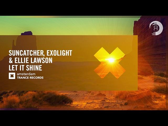 VOCAL TRANCE: Suncatcher, Exolight & Ellie Lawson - Let It Shine (Amsterdam Trance) + LYRICS