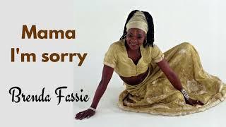 Mama I'm sorry - Brenda Fassie