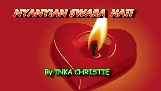 INKA CHRISTIE~~~NYANYIAN SUARA HATI