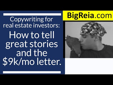 Copywriting for real estate investors, how to tell great stories, the $9k/mo letter sentences to use