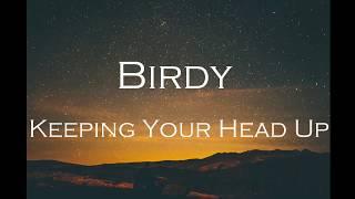 Birdy Keeping Your Head Up Lyrics