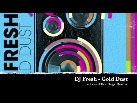 DJ Fresh - Gold Dust (eXceed Bootlegs UK Hardcore Remix)