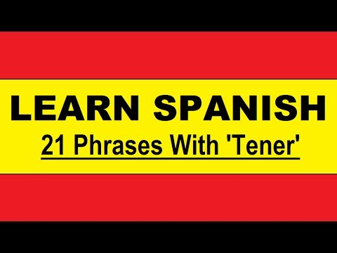 Learn Spanish: 21 Tener Phrases