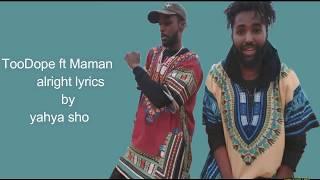 alright TooDope ft Maman lyrics