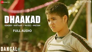 Download Hindi Video Songs - Dhaakad - Full Audio | Dangal | Aamir Khan | Pritam | Amitabh Bhattacharya | Raftaar