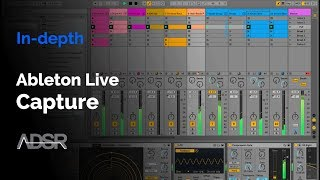 Capture (Ableton Live 10) In-depth Walkthrough - Never lose an idea again!