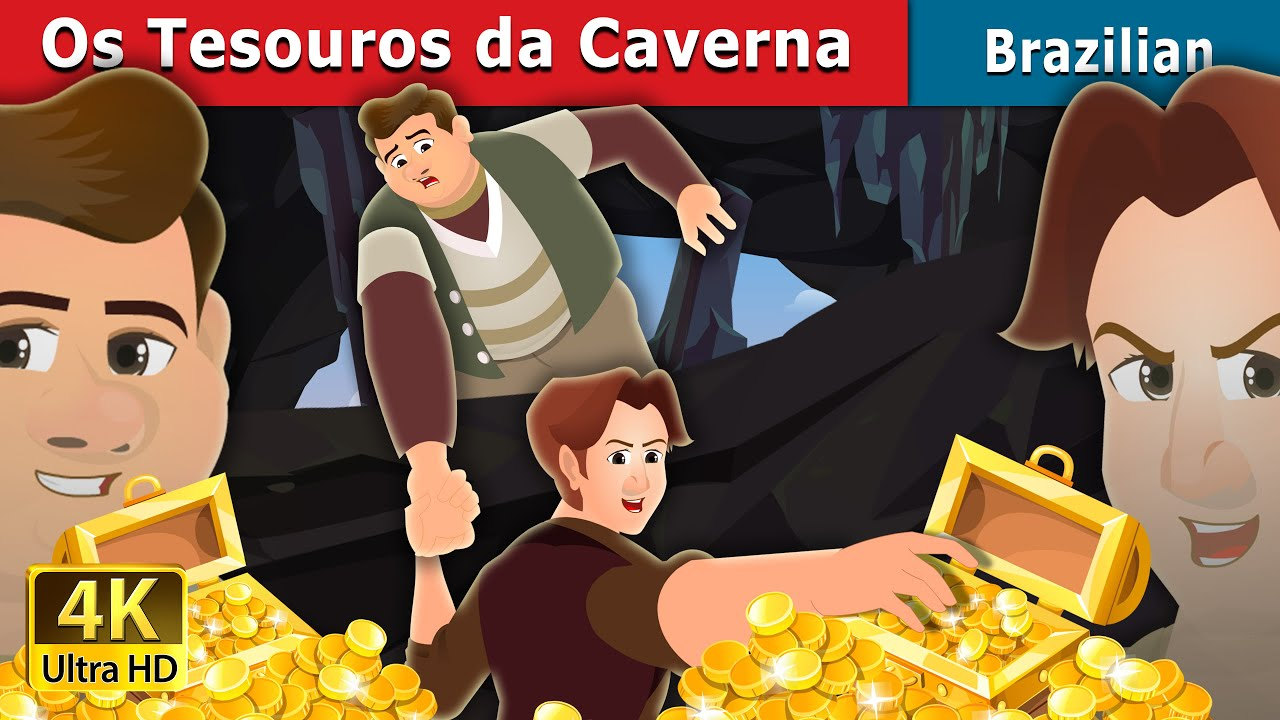 Os Tesouros da Caverna | The Treasures in a Cavern | Brazilian Fairy Tales