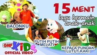 15 Menit Lagu Bermain Anak Indonesia