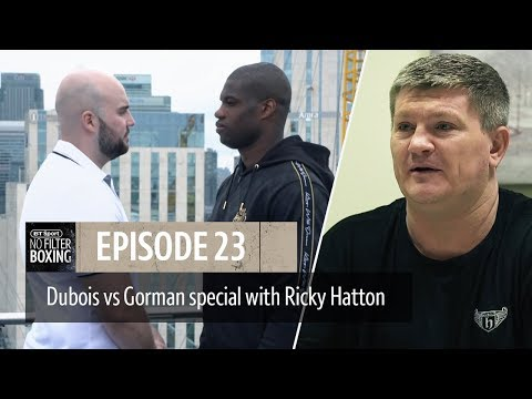 No Filter Boxing episode 23 | Daniel Dubois v Nathan Gorman with special guest Ricky Hatton