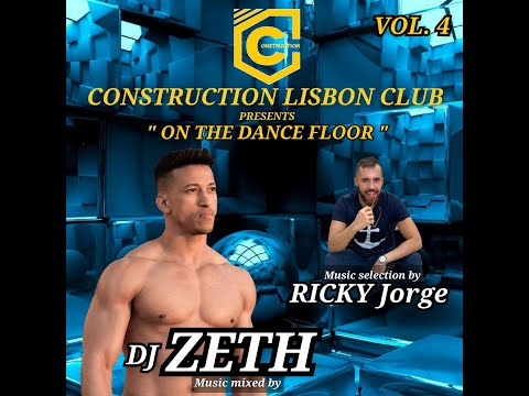 "CONSTRUCTION LISBON CLUB presents ""On the dance floor"" VOL.4 by DJ ZETH"
