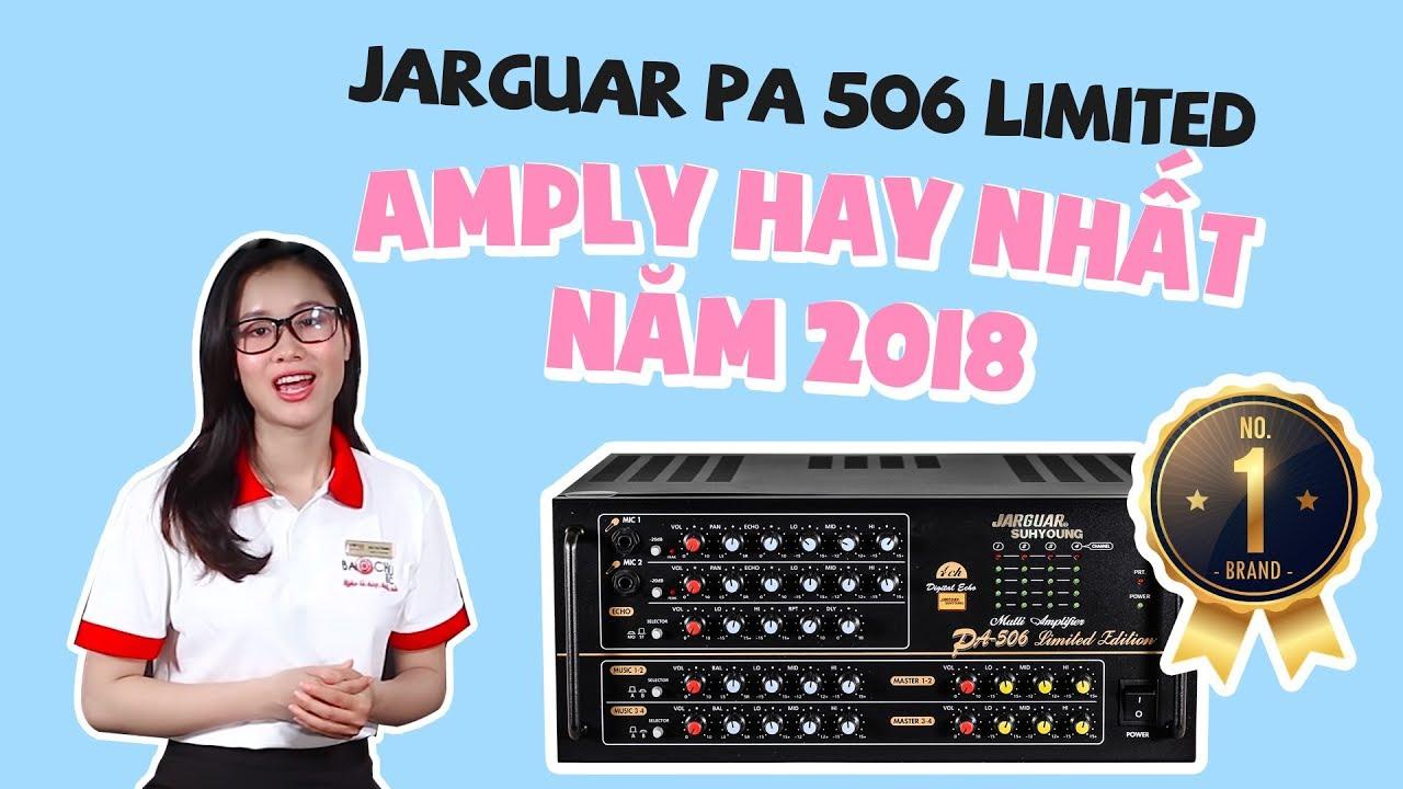 [Tìm hiểu] Amply Karaoke Jarguar hay nhất năm 2018, Jarguar PA 506 Limited LH: 1900 0255