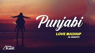 Punjabi Love Mashup 2021 | AB AMBIENTS | Latest Punjabi Romantic Mashup