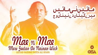 Mae Ni Mae Mere Geetan De Nainan | Ustad Nusrat Fateh Ali Khan | official version | OSA Islamic