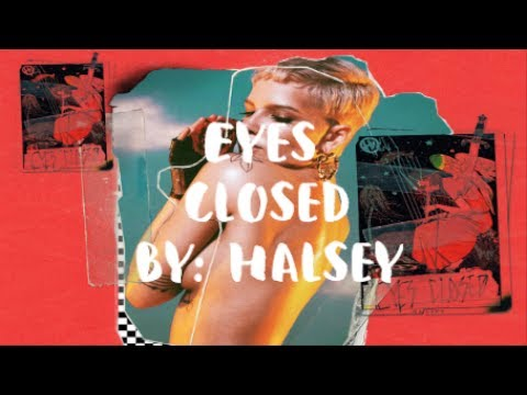 eyes-closed-(lyrics)-by:-halsey