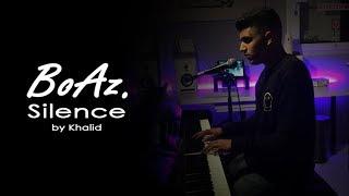 Khalid - Silence | cover by BoAz