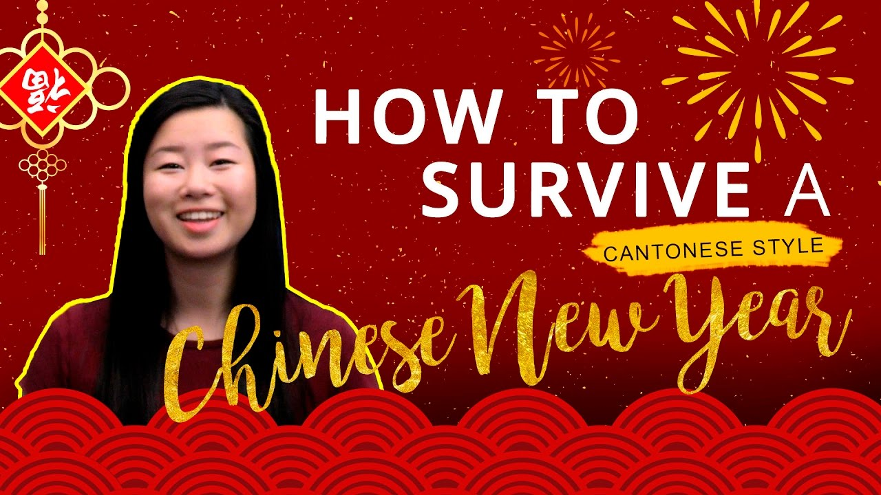 How To Survive Chinese New Year Cantonese Style Youtube