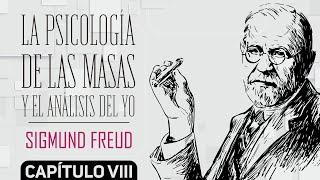 LA PSICOLOGÍA DE LAS MASAS Y EL ANÁLISIS DEL YO - SIGMUND FREUD - CAPÍTULO 8