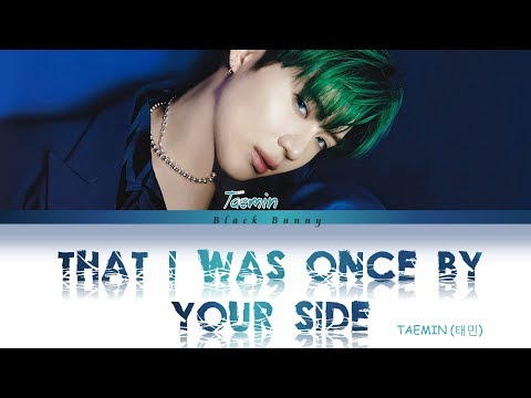 TAEMIN (태민) - That I Was Once By Your Side (Cover) (Color Coded Lyrics Han/Rom/Eng/가사)