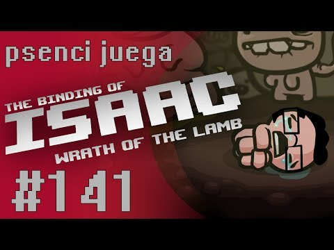 The Binding Of Isaac: Wrath Of The Lamb - Episodio 141 - Lujuria Bajo Mínimos
