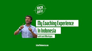 K! VLOG #8: My Coaching Experience in Indonesia - Coach Luis Milla