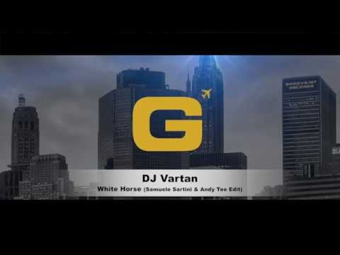 Dj Vartan - White Horse (Samuele Sartini & Andy Tee Edit)