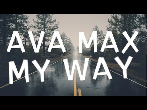 Ava Max - My Way Lyrics
