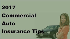 2017 Commercial Auto Insurance Tips  |  An Overview of Commercial Auto Insurance Policies