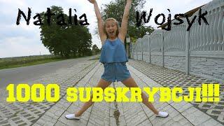Natalia Wojsyk   1000 subskrybcji!  
