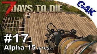 7 Days To Die | Main Base & Military Camp  | 7 Days to Die Gameplay Alpha 15 | S09E17