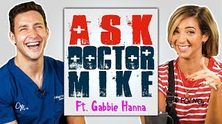 Ask Doctor Mike ft. GABBIE HANNA | Why