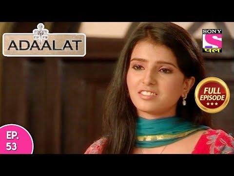 Adaalat - Full Episode 53 - 25th February, 2018 thumbnail