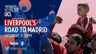 Road to Madrid: Liverpool's journey to the 2019 Champions League final | No Filter UCL