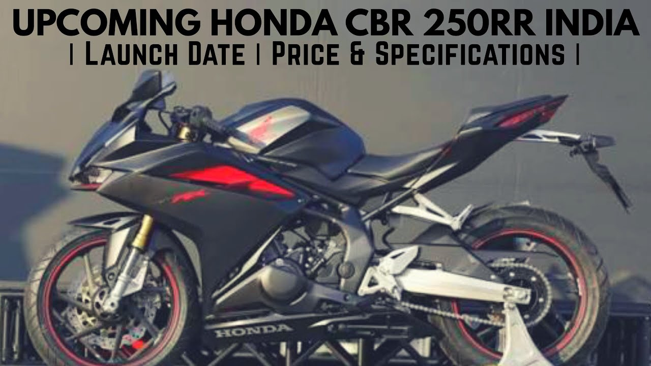 Upcoming Honda Cbr 250rr India Launch Date Price