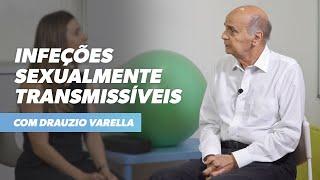 INFECÇÕES SEXUALMENTE TRANSMISSÍVEIS | com Drauzio Varella