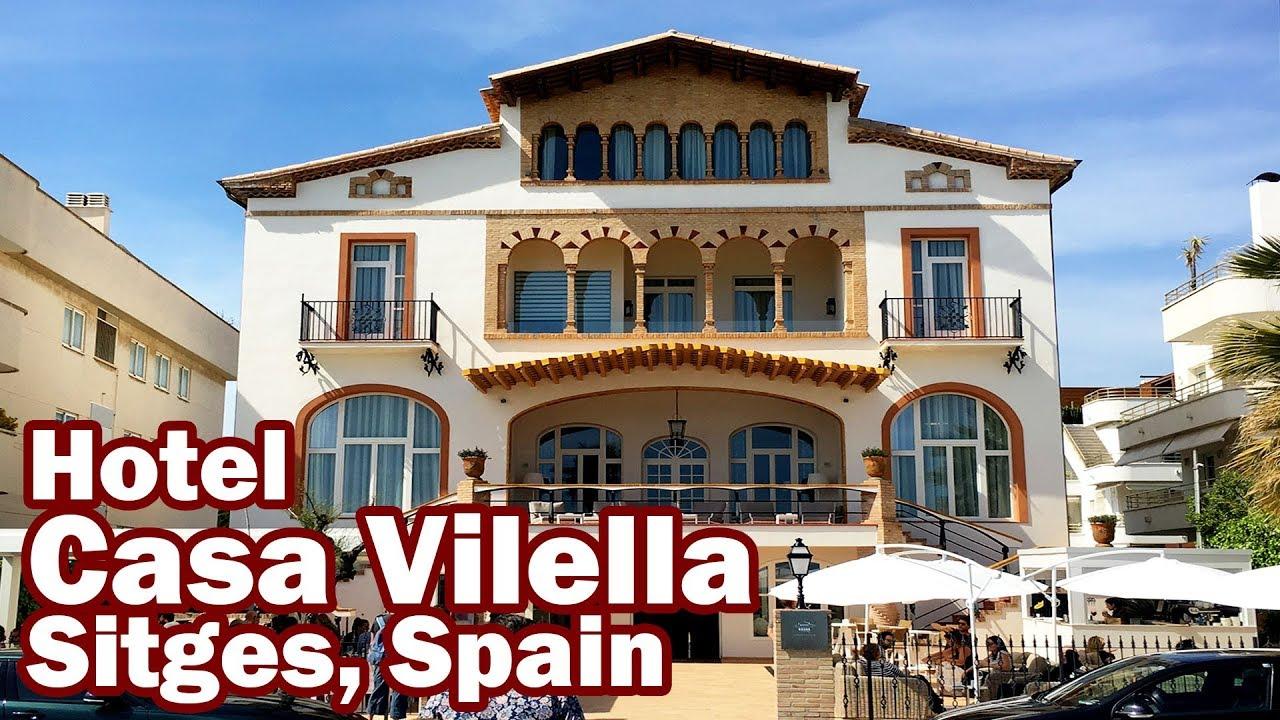 Luxury stay at the hotel casa vilella in sitges spain youtube - Casa vilella sitges ...