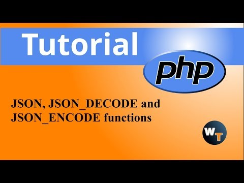 php Tutorials: JSON, JSON_DECODE and JSON_ENCODE functions