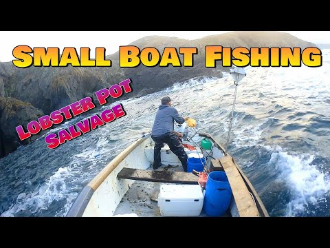 Small Boat Fishing - Lobster Pot Salvage & A Big Swell