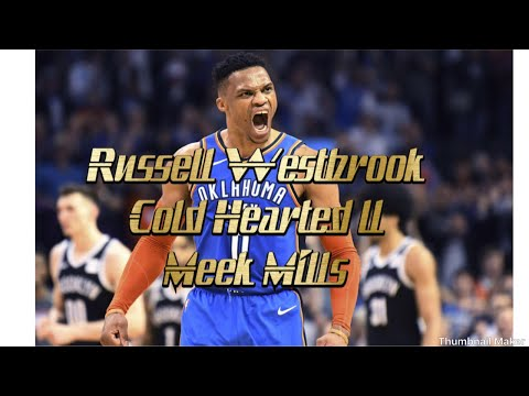 Russell Westbrook Mix Cold Hearted ll By Meek Mills