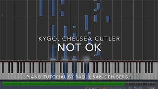 Kygo, Chelsea Cutler - Not Ok (Piano Tutorial + Sheets)